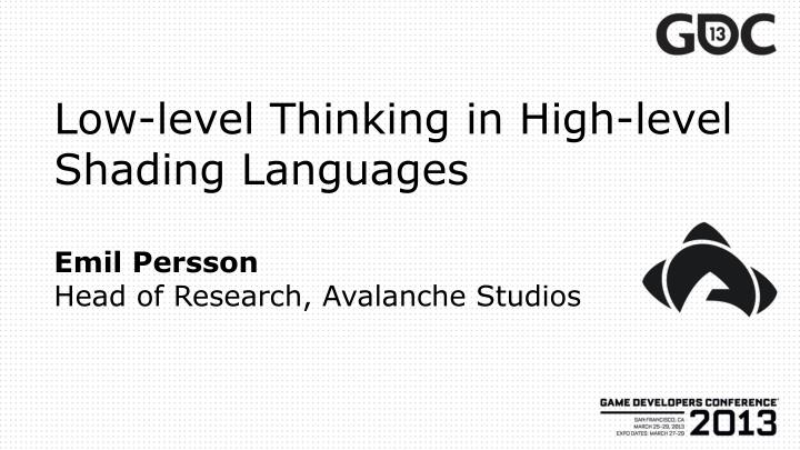 Low-level Thinking in High-level Shading Languages