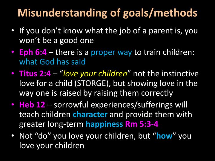 Misunderstanding of goals/methods