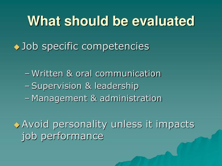 What should be evaluated