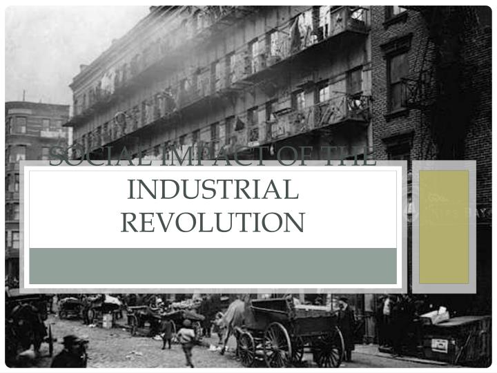 social impacts of the industrial revolution