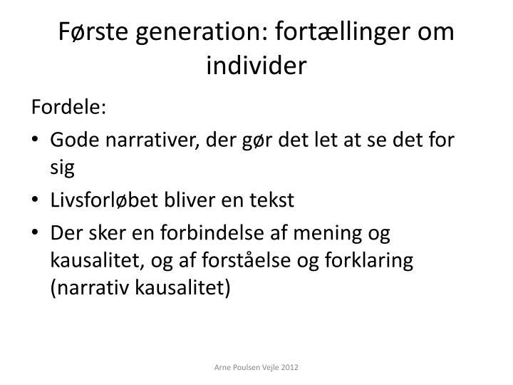 Første generation: fortællinger om individer