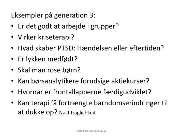 Eksempler på generation 3: