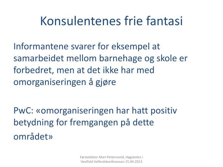 Konsulentenes frie fantasi