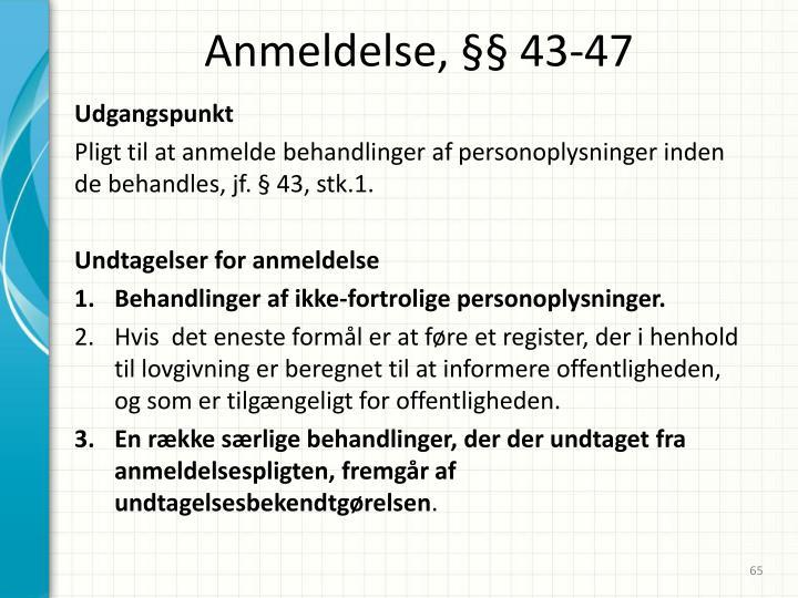 Anmeldelse, §§ 43-47