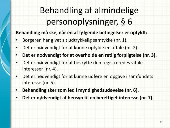 Behandling af almindelige personoplysninger, § 6