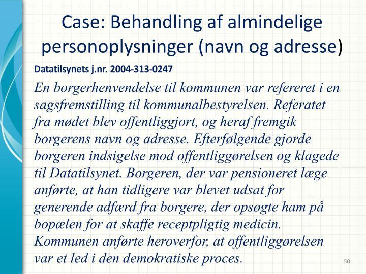 Case: Behandling af almindelige personoplysninger (navn og adresse