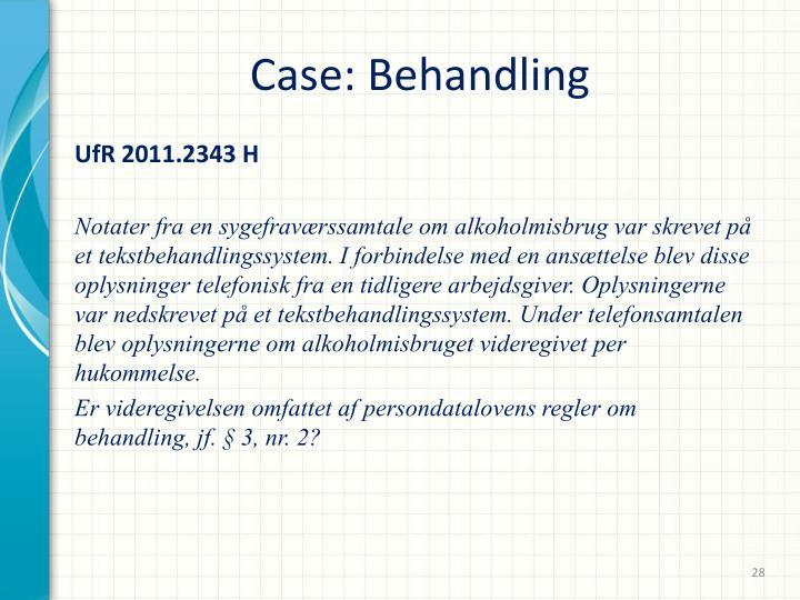 Case: Behandling