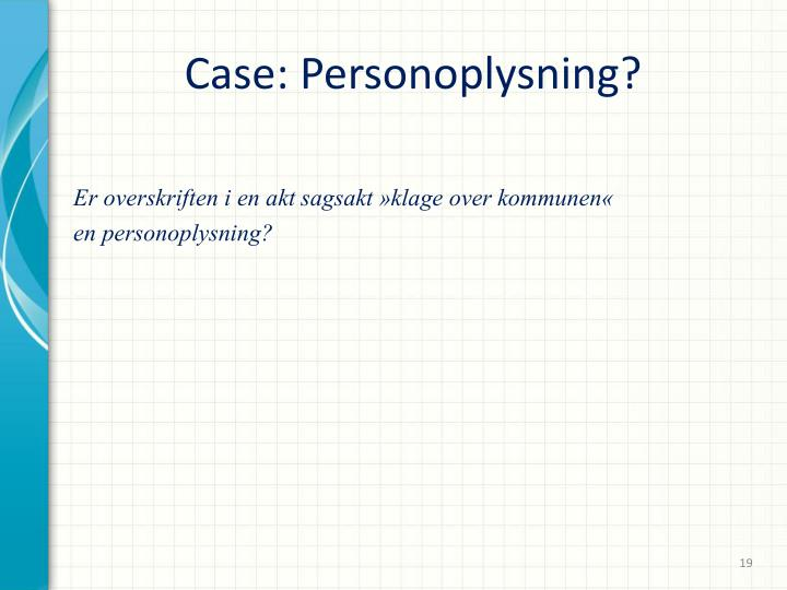 Case: Personoplysning?