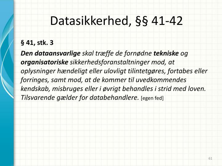 Datasikkerhed, §§ 41-42