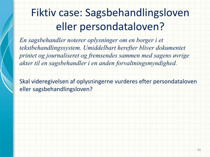 Fiktiv case: Sagsbehandlingsloven eller persondataloven?