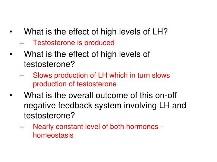 What is the effect of high levels of LH?