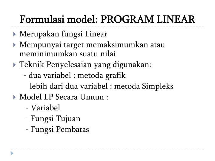 Formulasi model: PROGRAM LINEAR