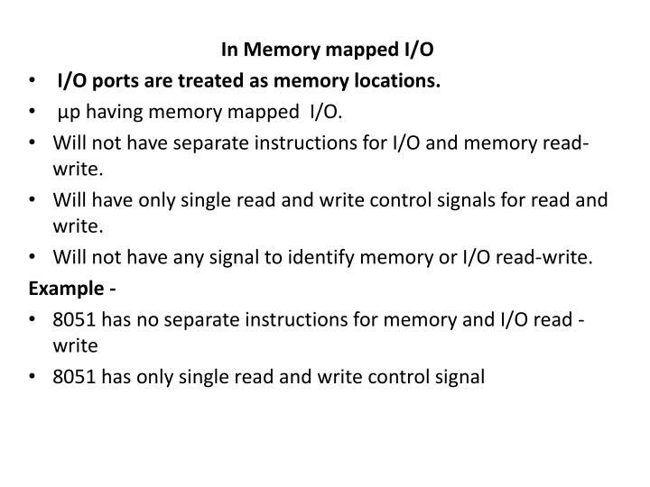 In Memory mapped I/O