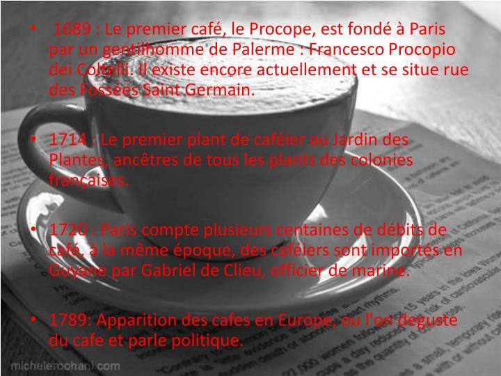 1689 : Le premier café, le Procope, est fondé à Paris par un gentilhomme de Palerme : Francesco