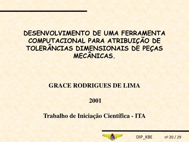 DESENVOLVIMENTO DE UMA FERRAMENTA COMPUTACIONAL PARA ATRIBUIÇÃO DE TOLERÂNCIAS DIMENSIONAIS DE PEÇAS MECÂNICAS.