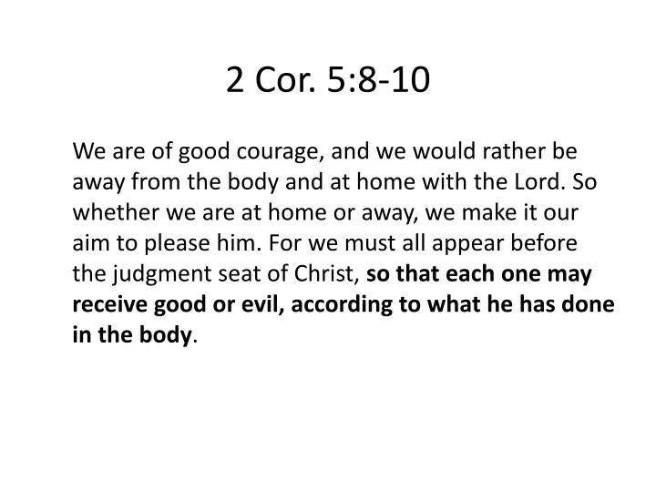 2 Cor. 5:8-10
