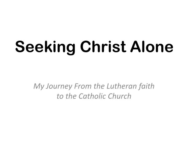 seeking christ alone