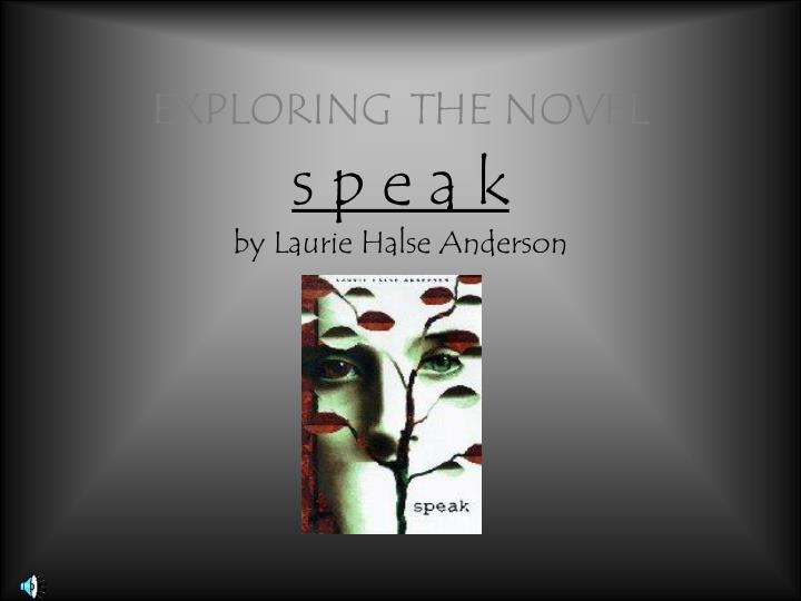 speak novel essay Complete comprehensive study guide and summary of speak by laurie halse anderson chapter analysis, themes, characters & more.