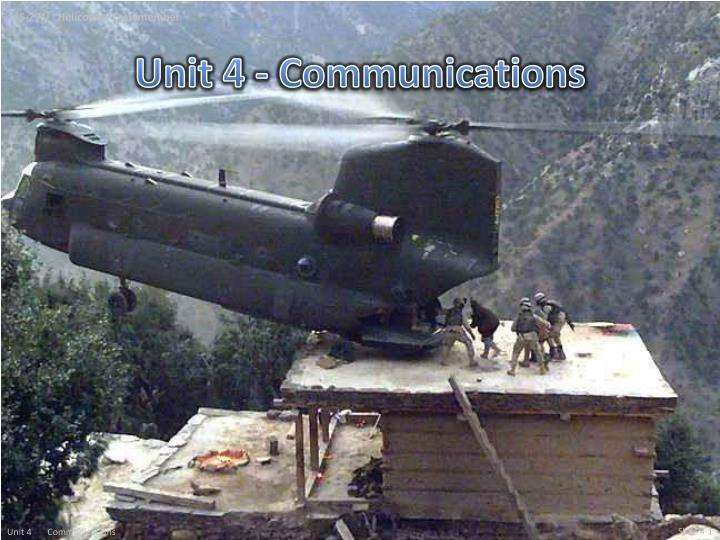 Unit 4 communications