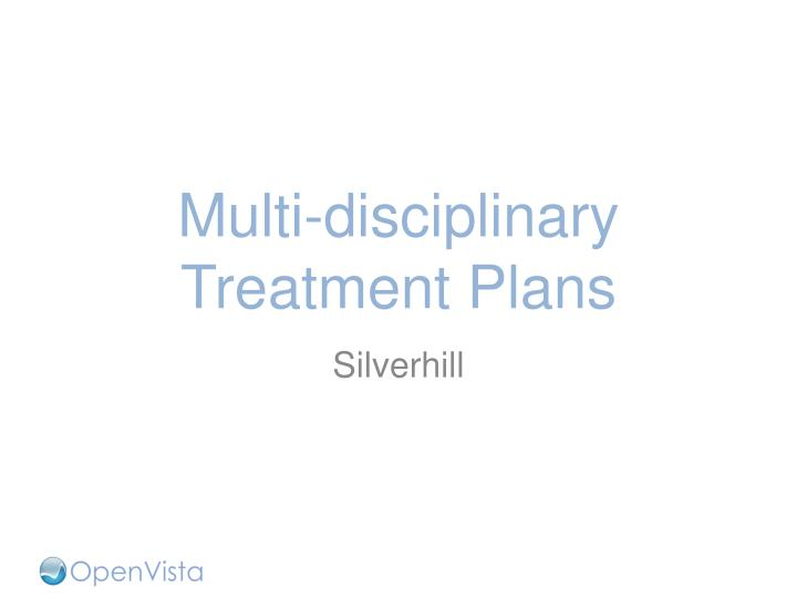 Multi-disciplinary Treatment Plans