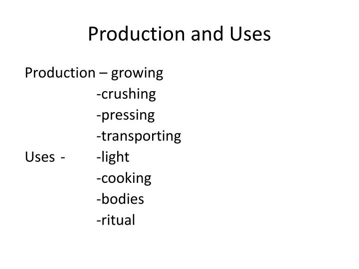 Production and Uses