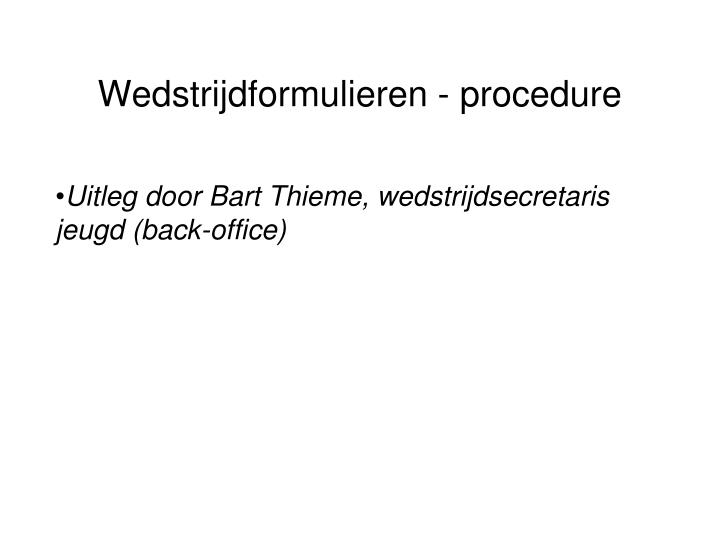 Wedstrijdformulieren - procedure