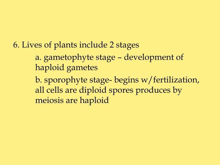 6. Lives of plants include 2 stages