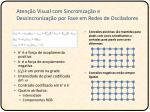 aten o visual com sincroniza o e dessincroniza o por fase em redes de osciladores1