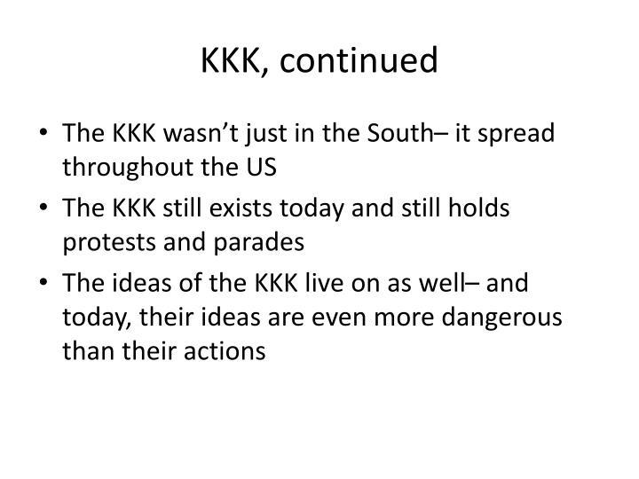 KKK, continued