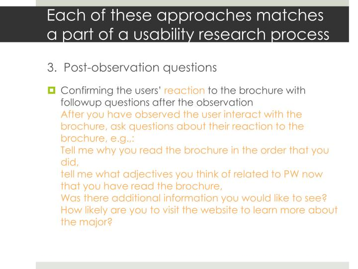 Each of these approaches matches a part of a usability research