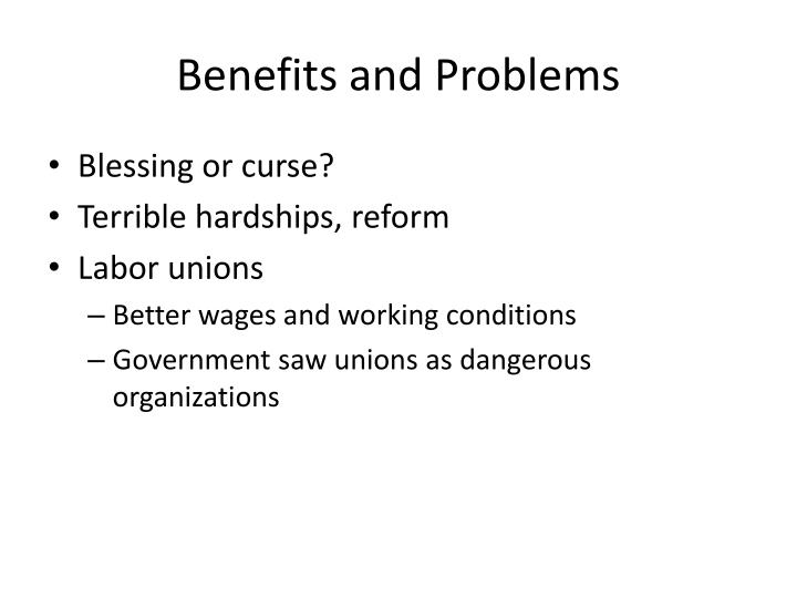 Benefits and Problems
