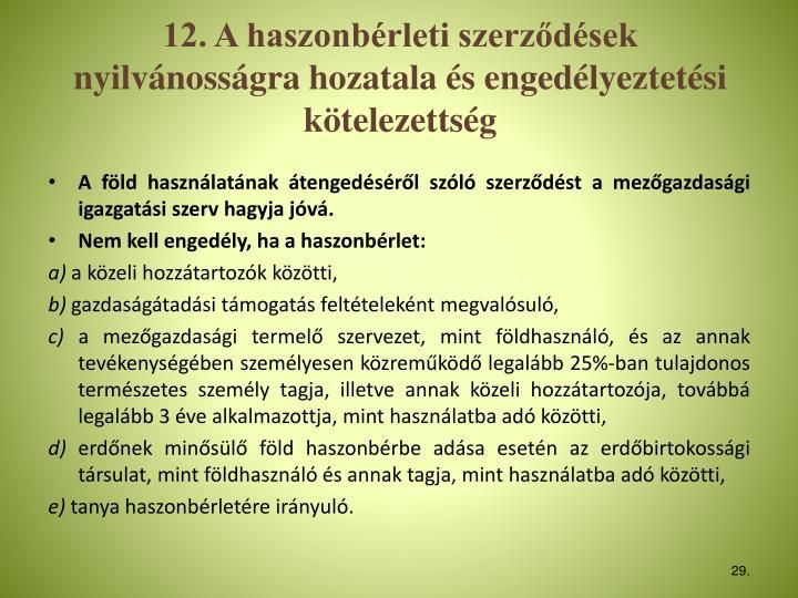 12. A haszonbérleti szerződések nyilvánosságra hozatala és engedélyeztetési kötelezettség