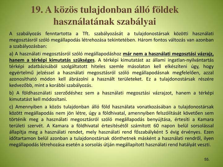 19. A kzs tulajdonban ll fldek hasznlatnak szablyai