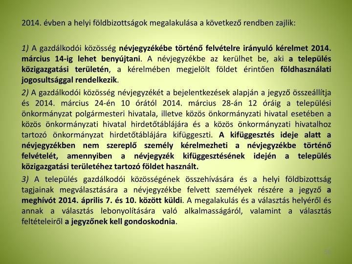 2014. vben a helyi fldbizottsgok megalakulsa a kvetkez rendben zajlik: