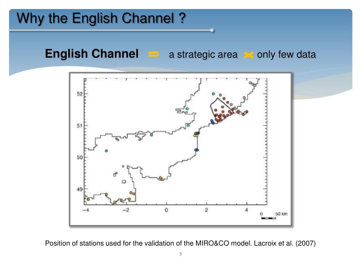 Why the English Channel ?