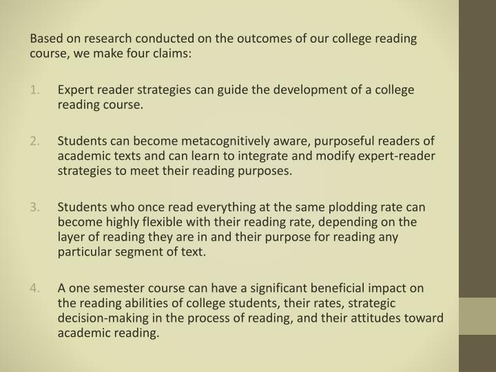 Based on research conducted on the outcomes of our college reading course, we make four claims: