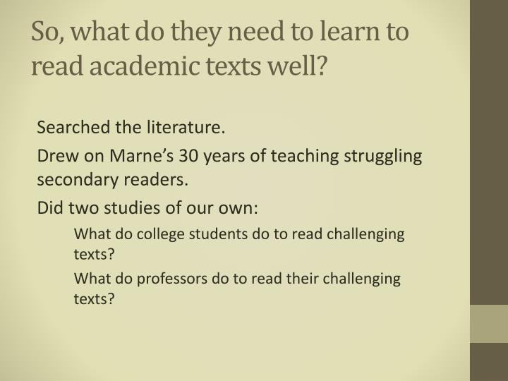 So, what do they need to learn to read academic texts well?
