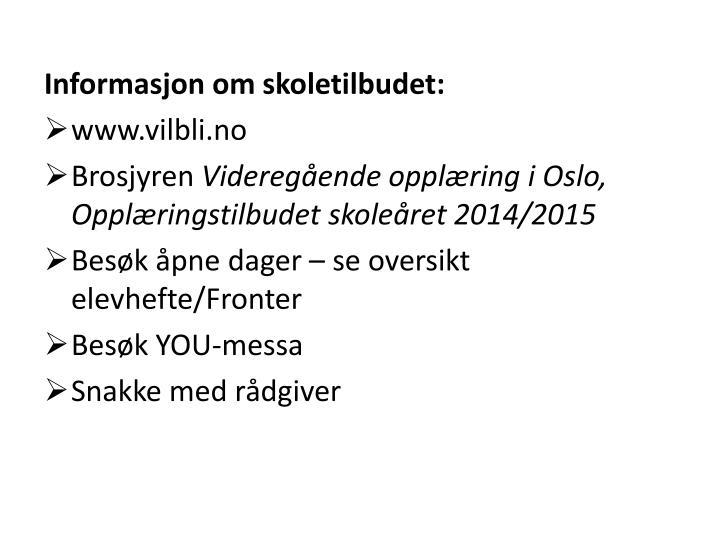 Informasjon om skoletilbudet: