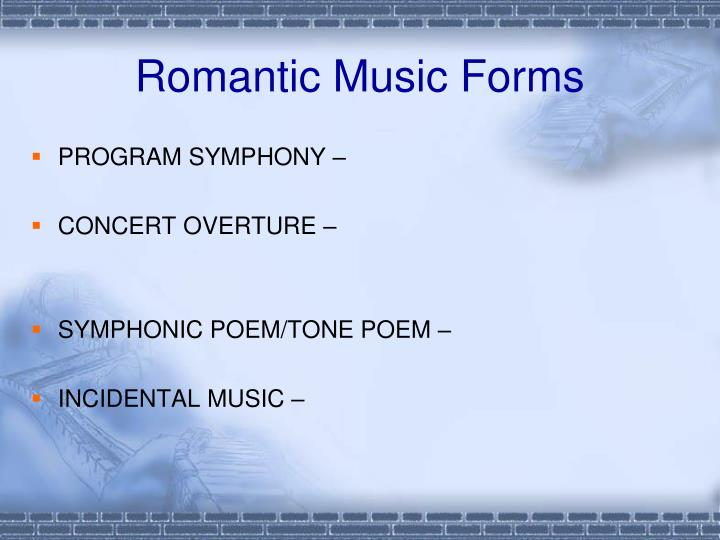 Romantic Music Forms