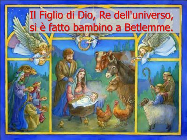 Il Figlio di Dio, Re dell'universo,