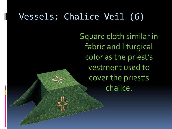 Vessels: Chalice Veil (6)