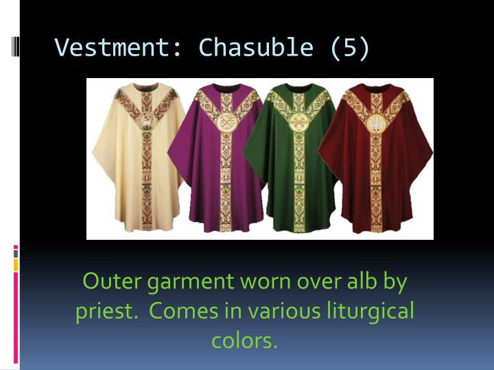 Vestment: Chasuble (5)