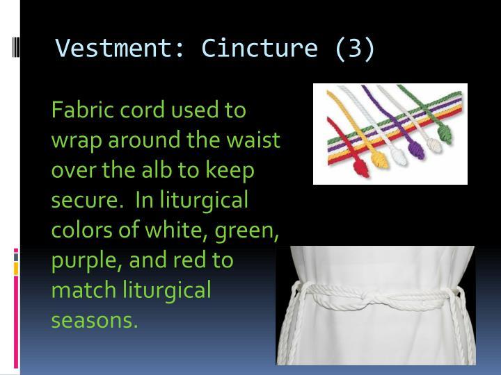 Vestment: Cincture (3)