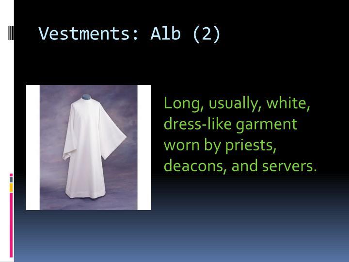 Vestments: Alb (2)