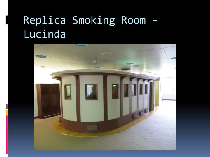 Replica Smoking Room - Lucinda