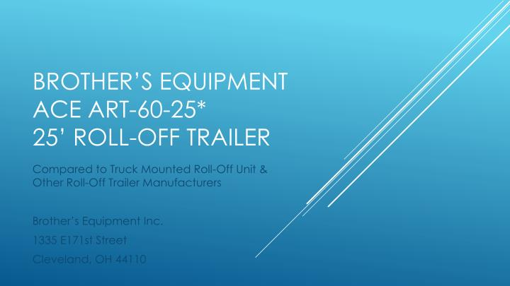 Brother s equipment ace art 60 25 25 roll off trailer