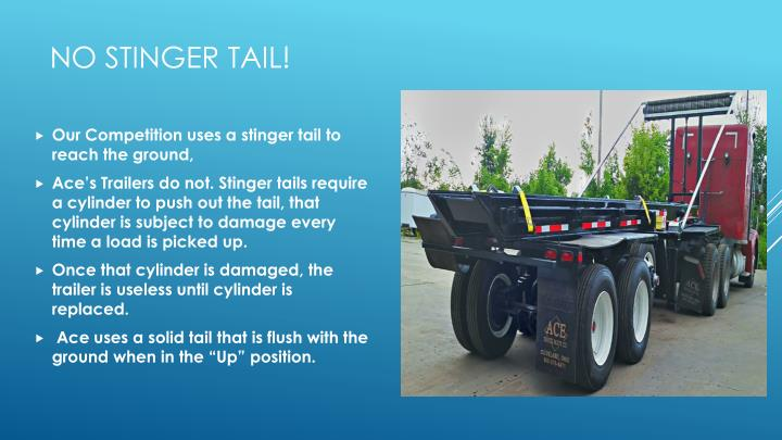 Our Competition uses a stinger tail to reach the ground,