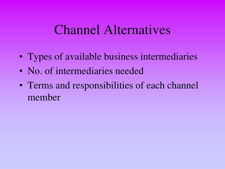 Channel Alternatives