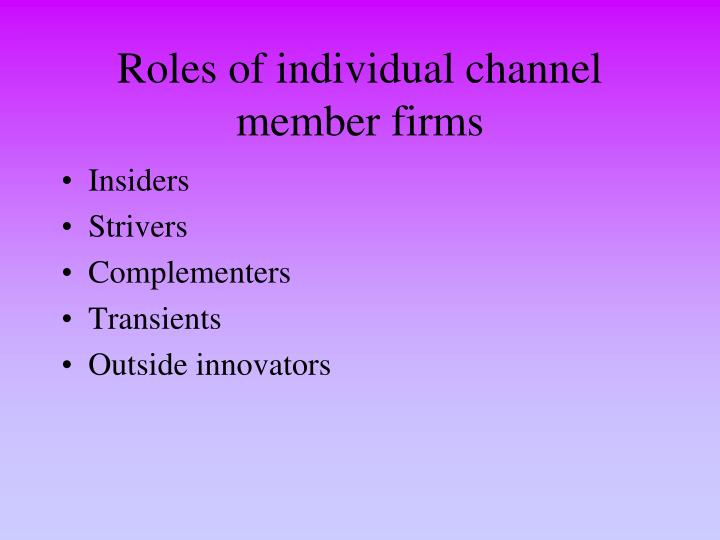 Roles of individual channel member firms