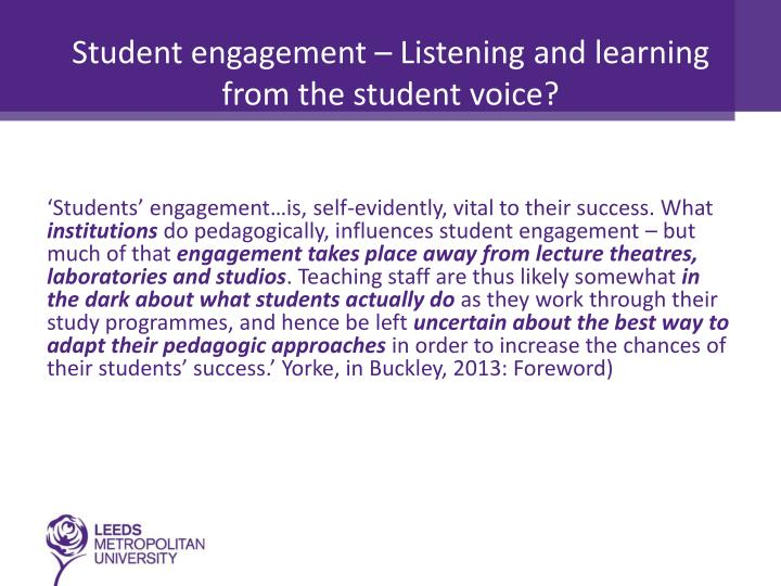 Student engagement – Listening and learning from the student voice?